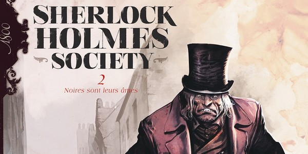 Previews bande-dessinée, SHERLOCK HOLMES SOCIETY T2 - S. Cordurie/E. Torrents - Preview