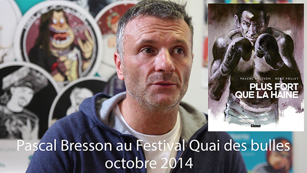 Interviews bande-dessinée, Pascal Bresson : Plus fort que la haine